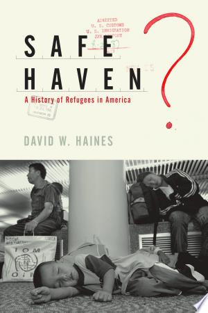 Download Safe Haven?: A History of Refugees in America Free Books - Dlebooks.net
