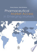 """Pharmaceutical Market Access in Emerging Markets"" by Güvenç Koçkaya, Albert Wertheimer"