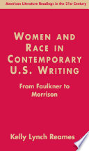 Women and Race in Contemporary U.S. Writing  : From Faulkner to Morrison
