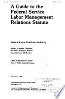 A Guide To The Federal Service Labor Management Relations Statute