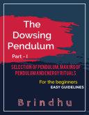The Pendulum dowsing tool     Part     I