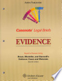 Evidence  : Keyed to Courses Using Broun, Mosteller, and Giannelli's Evidence: Cases and Materials, Seventh Edition