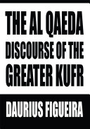 The Al Qaeda Discourse of the Greater Kufr
