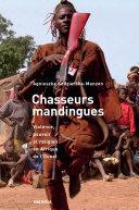 Pdf Chasseurs mandingues. Violence, pouvoir et religion en Afrique de l'Ouest Telecharger