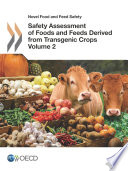 Novel Food and Feed Safety Safety Assessment of Foods and Feeds Derived from Transgenic Crops