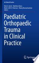Paediatric Orthopaedic Trauma in Clinical Practice