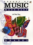 Theory Of Music Made Easy. Grade 7