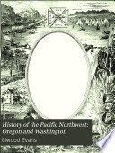 History of the Pacific Northwest  Oregon and Washington