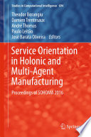 Service Orientation in Holonic and Multi Agent Manufacturing Book