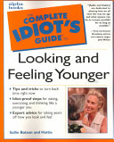 Complete Idiot s Guide to Looking and Feeling Younger