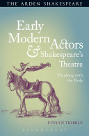 Early Modern Actors and Shakespeare s Theatre