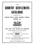 The Country Gentlemen's Catalogue of Requisites for the House, Field, Farm, Garden, Stable, Kennel, &c., to which is Added a Note Book, Prize Record and Directory, Specially Compiled for the Use of Country Gentlemen ebook