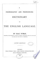 A Phonographic and Pronouncing Dictionary of the English Language