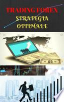 Trading Forex: la strategia ottimale