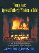 Young Man: Ageless Fatherly Wisdom to Hold ebook