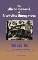 The Akron Genesis of Alcoholics Anonymous ebook
