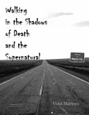 Walking in the Shadows of Death and the Supernatural