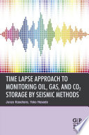 Time Lapse Approach to Monitoring Oil  Gas  and CO2 Storage by Seismic Methods
