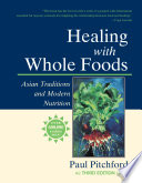 """Healing with Whole Foods: Asian Traditions and Modern Nutrition"" by Paul Pitchford"