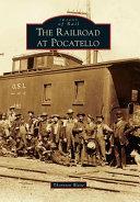 The Railroad at Pocatello