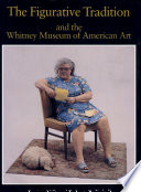 The Figurative Tradition and the Whitney Museum of American Art