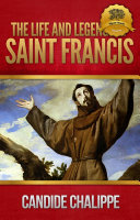 The Life and Legends of Saint Francis