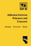 Adhesion between polymers and concrete / Adhésion entre polymères et béton