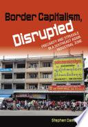 Border Capitalism  Disrupted
