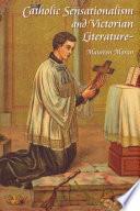 Catholic Sensationalism and Victorian Literature