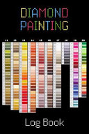 Diamond Painting Log Book   expanded Version  Notebook to Track DP Art Projects   Color Chart Design