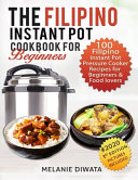 The Filipino Instant Pot Cookbook for Beginners