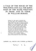 A tale of the house of the Wolfings and all the kindreds of the Mark  in prose and verse