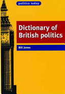 The Politics Today Dictionary of British Politics