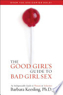 The Good Girl s Guide to Bad Girl Sex