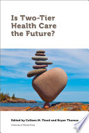 Is Two-Tier Health Care the Future?
