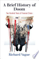 link to A brief history of doom : two hundred years of financial crises in the TCC library catalog