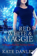Red  White  and Maggie