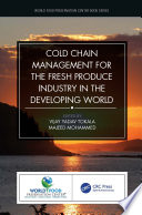 Cold Chain Management for the Fresh Produce Industry in the Developing World