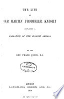 The Life of Sir Martin Frobisher, Knight