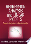 """""""Regression Analysis and Linear Models: Concepts, Applications, and Implementation"""" by Richard B. Darlington, Andrew F. Hayes"""