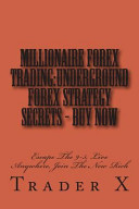 Millionaire Forex Trading:Underground Forex Strategy Secrets - Buy Now