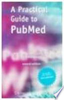 A Practical Guide To Pubmed