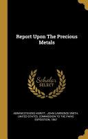 Report Upon The Precious Metals