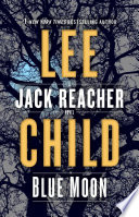 link to Blue moon : a Jack Reacher novel in the TCC library catalog