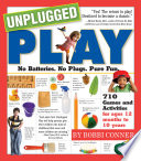 """Unplugged Play: No Batteries. No Plugs. Pure Fun."" by Bobbi Conner"