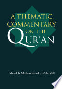 """A Thematic Commentary on the Qur'an"" by Muḥammad Ghazali, A. A. Shamis"