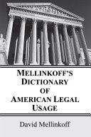 Mellinkoff's Dictionary of American Legal Usage