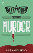 A Geek Girl's Guide to Murder Pdf