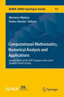 Cover image of Computational Mathematics, Numerical Analysis and Applications : Lecture Notes of the XVII 'Jacques-Louis Lions' Spanish-French School