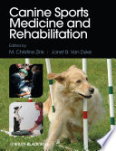 """Canine Sports Medicine and Rehabilitation"" by M. Christine Zink, Janet B. Van Dyke"